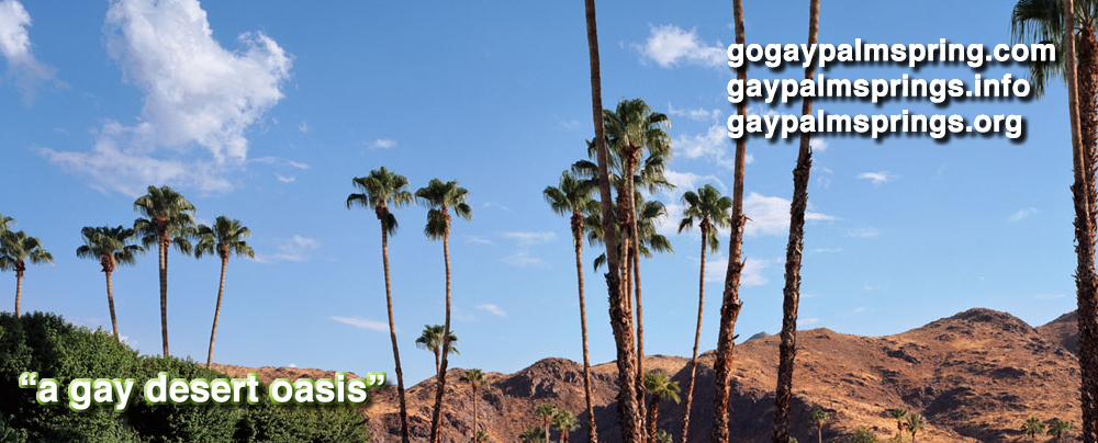Welcome to Gay Palm Springs, California